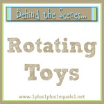 Behind the Scenes ~ Rotating Toys
