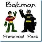 Batman Preschool Pack