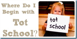 Where to Begin with Tot School