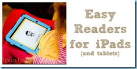 iPad Easy Readers