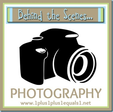 Behind the Scenes ~ Photography