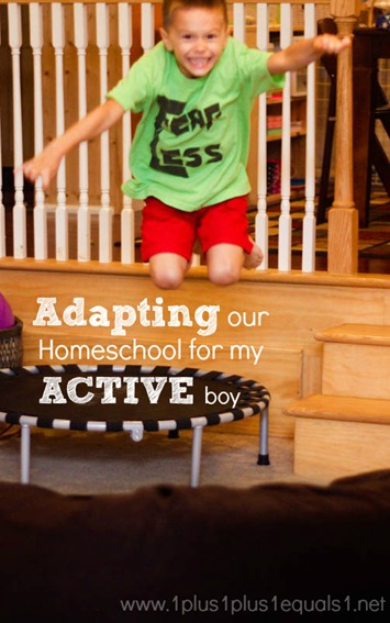 Adapting Homeschool for an Active Child