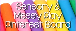 Sensory and Messy Play Pinterest Board