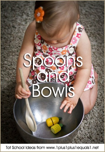 Tot School Spoons and Bowls 12-18 Months