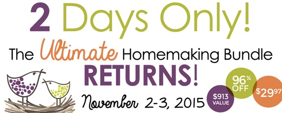 Ultimate Homemaking Bundle Returns November 2 and 3, 2015