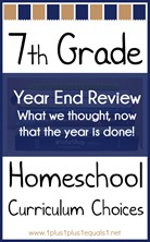 7th Grade Homeschool Curriculum Choices Year End Review