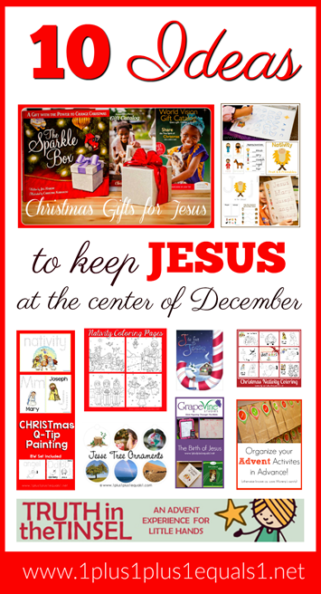 10 Ideas to Keep Jesus at the Center of December and Christmas