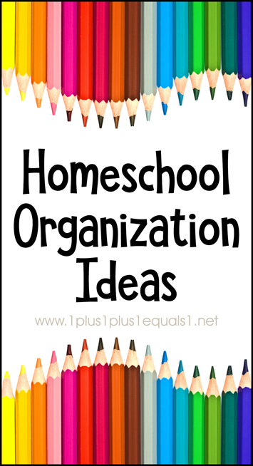 Homeschool Organization Ideas